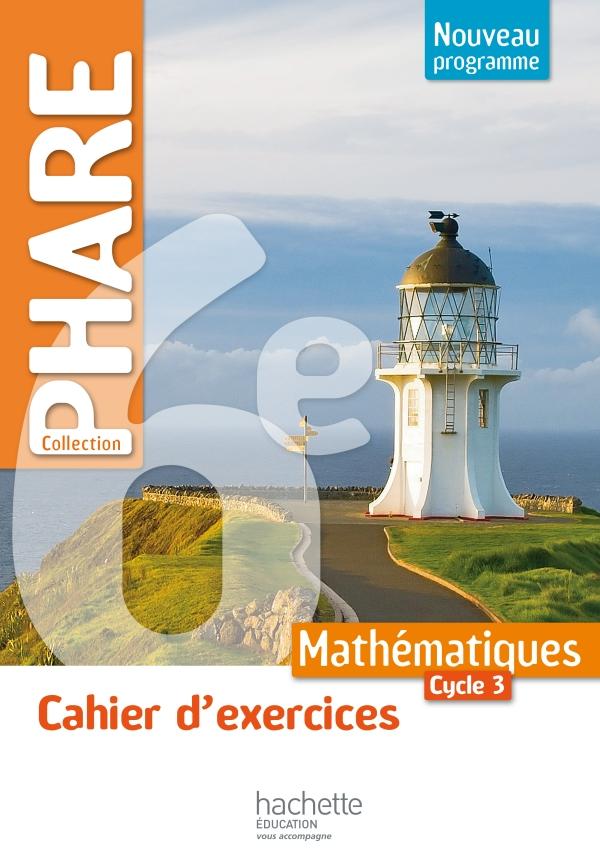 Cahier d'exercices Phare mathématiques cycle 3 / 6e - éd ...