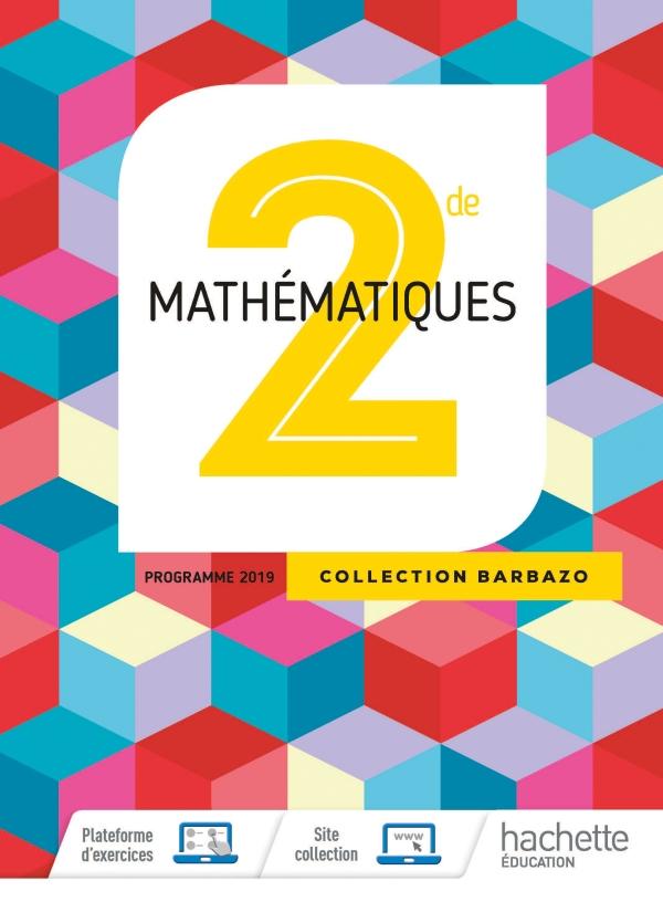Mathematiques Barbazo 2nde Livre Eleve Ed 2019 30 Grand Format Integra Hachette Education Enseignants
