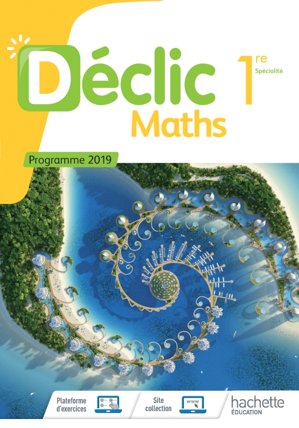 Declic Maths 1ere Livre Eleve Ed 2019 30 Grand Format Integra Hachette Education Enseignants