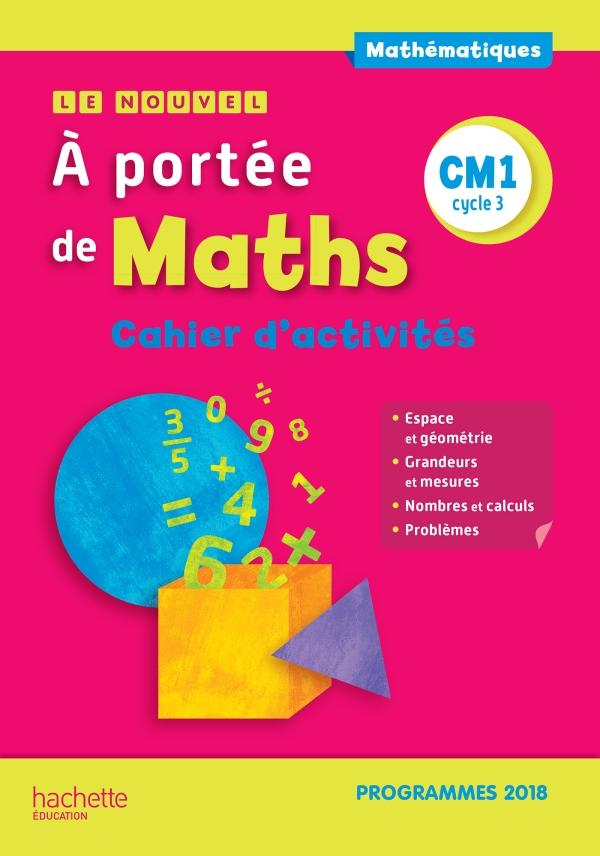 Le Nouvel A portée de maths CM1 - Cahier d'activités - Edition 2019 - 00- Grand format - Broché ...