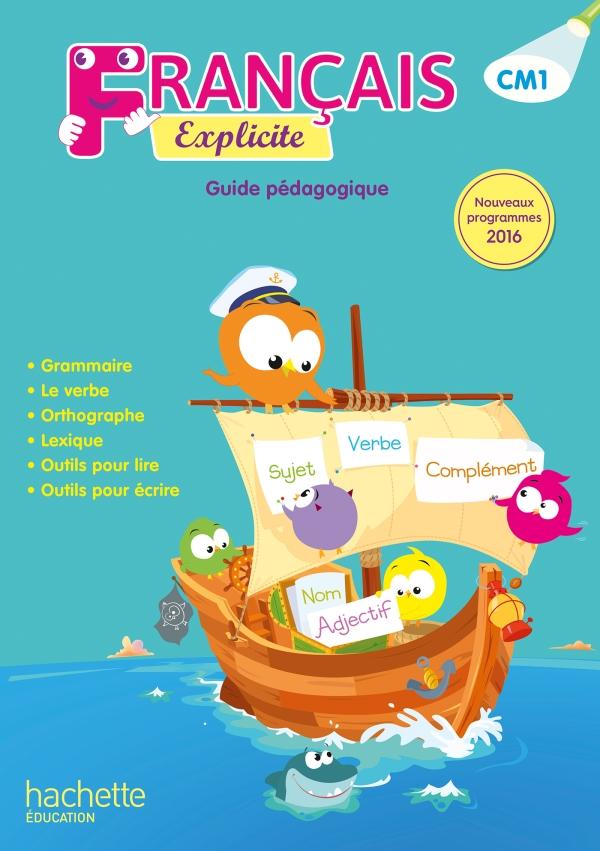 Français Explicite CM1 - Guide pédagogique - Ed. 2017 - 00- Grand format - Broché | Hachette ...