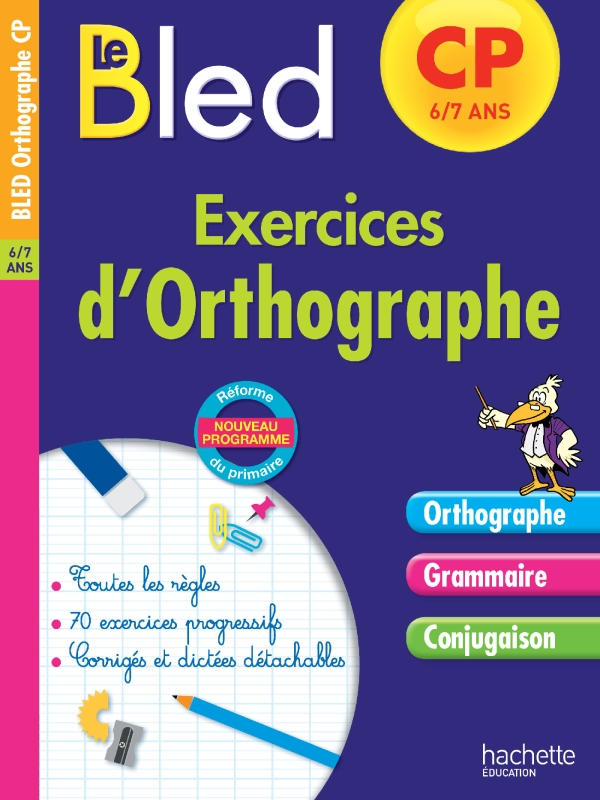 Cahier Bled Exercices D Orthographe Cp 20 Grand Format Relie Hachette Education Enseignants