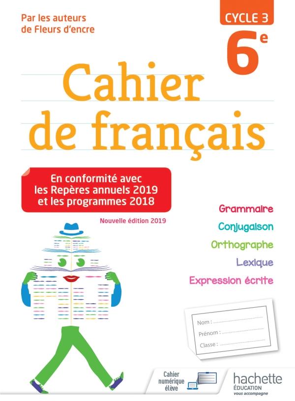 Cahier De Francais Cycle 3 6e Ed 2019 10 Grand Format Cartonne Hachette Education Enseignants