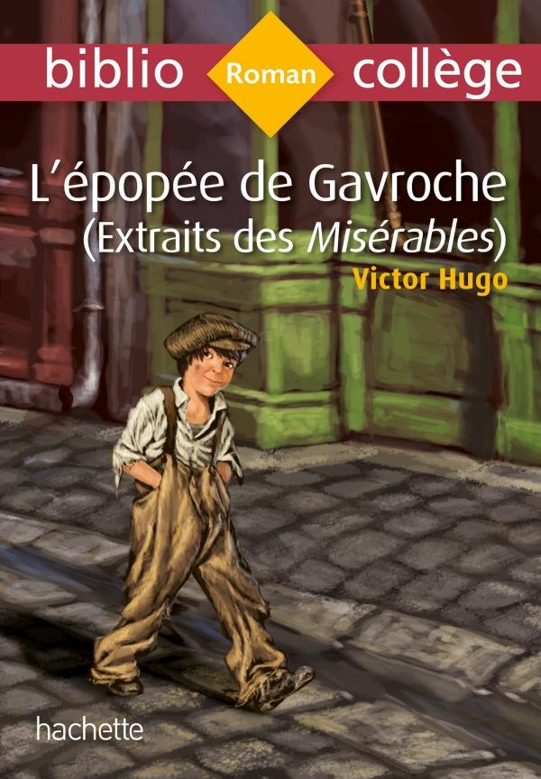 Bibliocollege L Epopee De Gavroche Extrait Des Miserables Hugo 60 Poche Hachette Education Enseignants