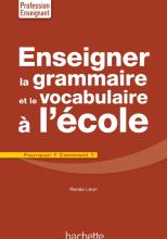 Enseigner la grammaire et le vocabulaire à l'école