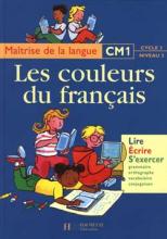 Les Couleurs du français CM1 - Livre de l'élève - Ed.1998