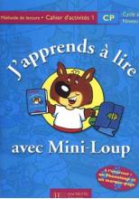 J'apprends à lire avec Mini-Loup CP - cahier d'activités 1 - Ed.2000