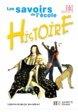 Savoirs de l'école Histoire Cycle 3 - Livre de l'élève - Ed.2003