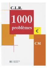 CLR 1000 problèmes CM - Livre de l'élève - Ed.2001