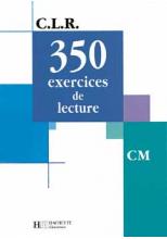 CLR 350 Exercices de lecture CM - Livre de l'élève - Ed.2003