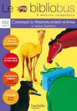 Le Bibliobus N° 1 CE2 - Comment le chameau acquit sa bosse - Livre de l'élève - Ed.2003