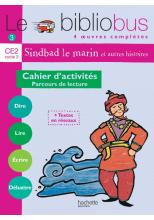 Le Bibliobus N° 3 CE2 - Sindbad le marin - Cahier d'activités - Ed.2004
