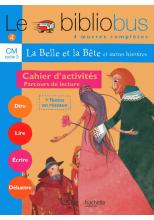 Le Bibliobus N° 4 CM - La Belle et la bête - Cahier d'activités - Ed.2004