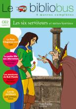 Le Bibliobus n° 6 CE2 - Les Six Serviteurs - Livre de l'élève - Ed.2004
