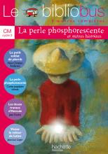 Le Bibliobus n° 9 CM - La Perle phosphorescente - Livre de l'élève - Ed.2005