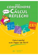 Pour comprendre le calcul réfléchi CE1 - Cahier élève - Ed.2006