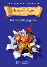 Les Dossiers Hachette Histoire Cycle 3 - Le Moyen-Âge - Guide pédagogique + Photofiches - Ed.2006