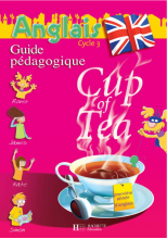 Cup of Tea Anglais CE2 - Guide pédagogique et flashcards - Ed.2006