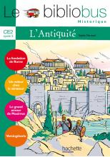 Le Bibliobus N° 21 CE2 - L'Antiquité - Livre de l'élève - Ed.2007