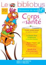 Le Bibliobus N° 19 CP/CE1 - Corps et Santé - Cahier d'activités - Ed.2007