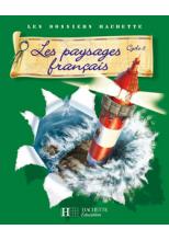 Les Dossiers Hachette Géographie Cycle 3 - Les Paysages français - Guide + photofiches - Ed 2007
