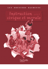 Les Dossiers Hachette Instruction Civique et Morale Cycle 3 - Guide + photofiches - Ed 2009