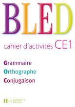BLED CE1 - Cahier d'activités - Ed.2009