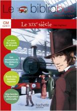 Le Bibliobus N° 28 CM - Le XIXe siècle - Livre élève - Ed.2009
