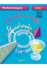 A portée de maths CM2 - Livre de l'élève - Ed.2009