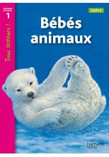Bébés animaux Niveau 1 - Tous lecteurs ! - Ed.2010