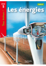 Les énergies Niveau 5 - Tous lecteurs ! - Ed.2010