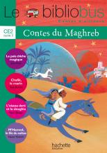 Le Bibliobus N° 30 CE2 - Contes du Maghreb - Livre de l'élève - Ed.2010