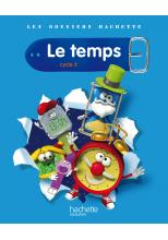 Les Dossiers Hachette Sciences Cycle 2 - Le Temps - Livre de l'élève - Ed.2011