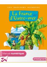 Les Dossiers Hachette Cycle 3 - La France d'outre-mer - Manuel numérique enseignant - 2010