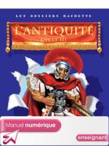 Les Dossiers Hachette Histoire Cycle 3 - L'Antiquité - Manuel numérique enseignant - 2006