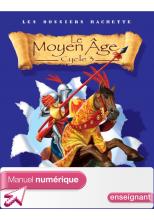 Les Dossiers Hachette Histoire Cycle 3 - Le Moyen-Âge - Manuel numérique enseignant - 2006