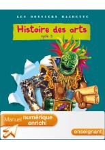 Les Dossiers Hachette - Histoire des Arts - Cycle 3 - Manuel numérique enrichi enseignant