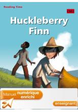 Huckleberry Finn CM2 - Reading Time - Manuel numérique enrichi version enseignant