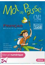 Mot de passe Français CM2 - Manuel numérique version élève - Ed. 2011