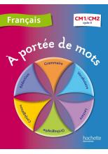 A portée de mots - Français CM1-CM2 - Livre élève - Ed. 2012