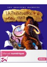 Les Dossiers Hachette Histoire Cycle 3 - La Préhistoire - Manuel numérique élève - Ed. 2007