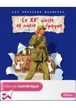 Les Dossiers Hachette Histoire Cycle 3 - Le XXe siècle - Manuel numérique élève - Ed. 2009