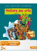 Les Dossiers Hachette Histoire Cycle 3 - Histoire des Arts - Manuel numérique enrichi élève 2011