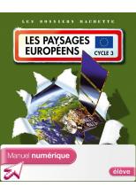 Les Dossiers Hachette Géographie Cycle 3 - Paysages européens - Manuel numérique élève - 2007
