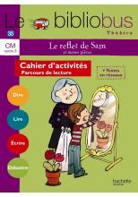 Le Bibliobus N° 35 CM - Le Reflet de Sam - Cahier élève - Ed. 2012