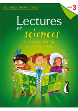 Lectures thématiques - Sciences Cycle 3 - Guide pédagogique - Edition 2012