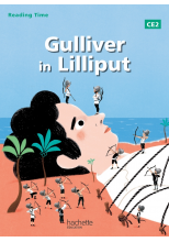 Reading Time Gulliver in Lilliput CE2 - Livre élève - Edition 2013