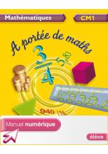 A portée de maths - Mathématiques CM1 - Manuel numérique version élève - Ed. 2009