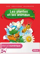 Les Dossiers Hachette Sciences Cycle 2 - Plantes et animaux - Manuel numérique élève - 2012