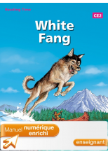 Reading Time White Fang CE2 - Manuel numérique enrichi enseignant - Edition 2013